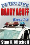 Detective Danny Acuff 1-3